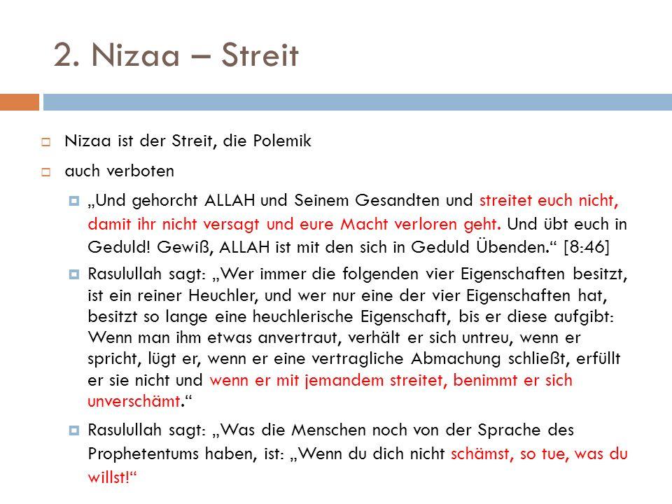 2. Nizaa – Streit Nizaa ist der Streit, die Polemik auch verboten