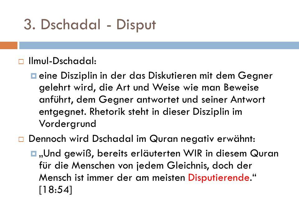 3. Dschadal - Disput Ilmul-Dschadal: