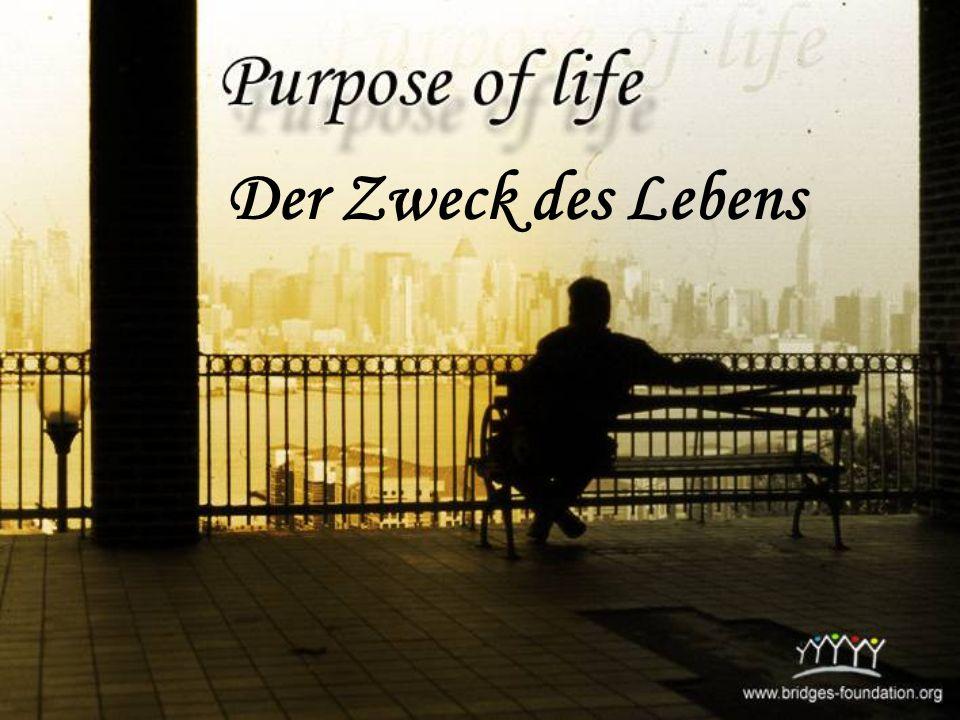 Der Zweck des Lebens