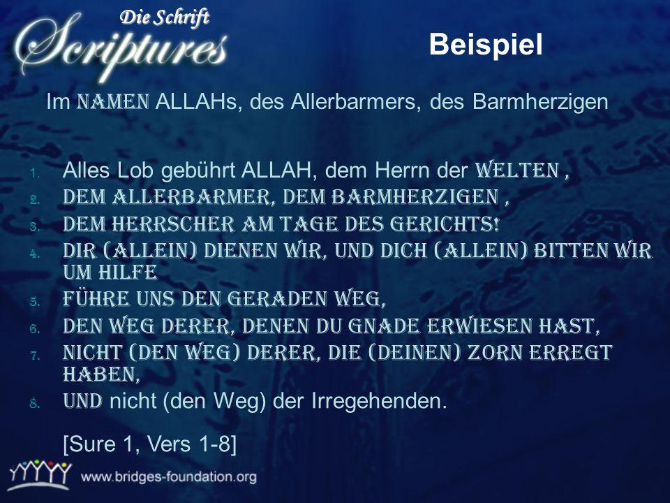 Die Schrift Beispiel. Im Namen ALLAHs, des Allerbarmers, des Barmherzigen. Alles Lob gebührt ALLAH, dem Herrn der Welten ,