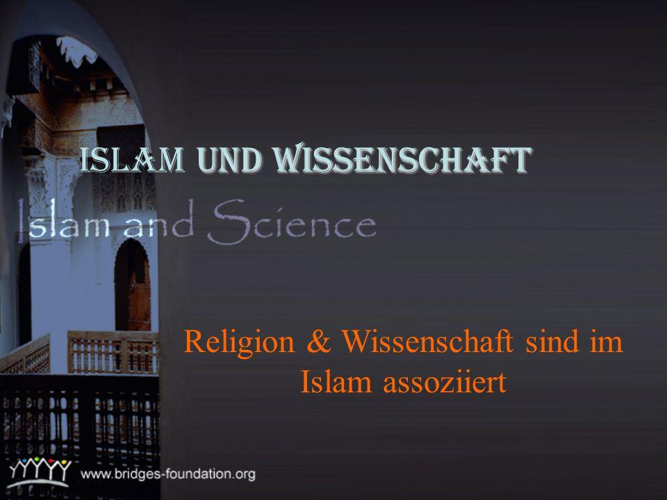 Religion & Wissenschaft sind im Islam assoziiert