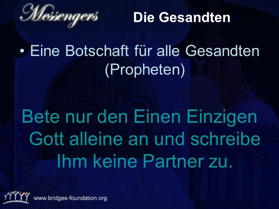 Eine Botschaft für alle Gesandten (Propheten)