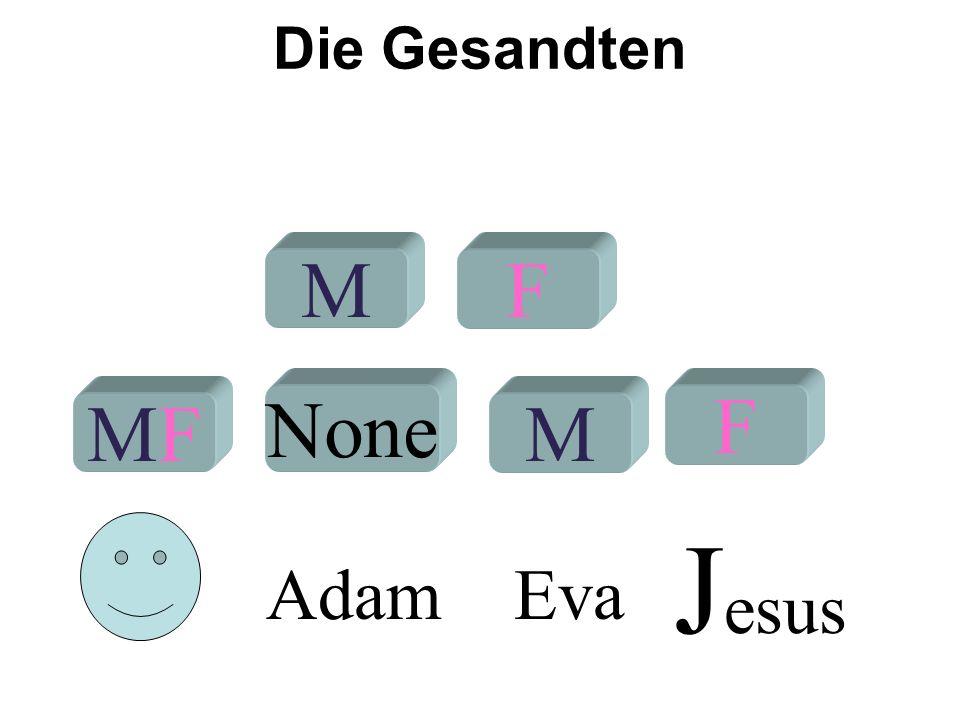 Die Gesandten M F None F MF M Jesus Adam Eva