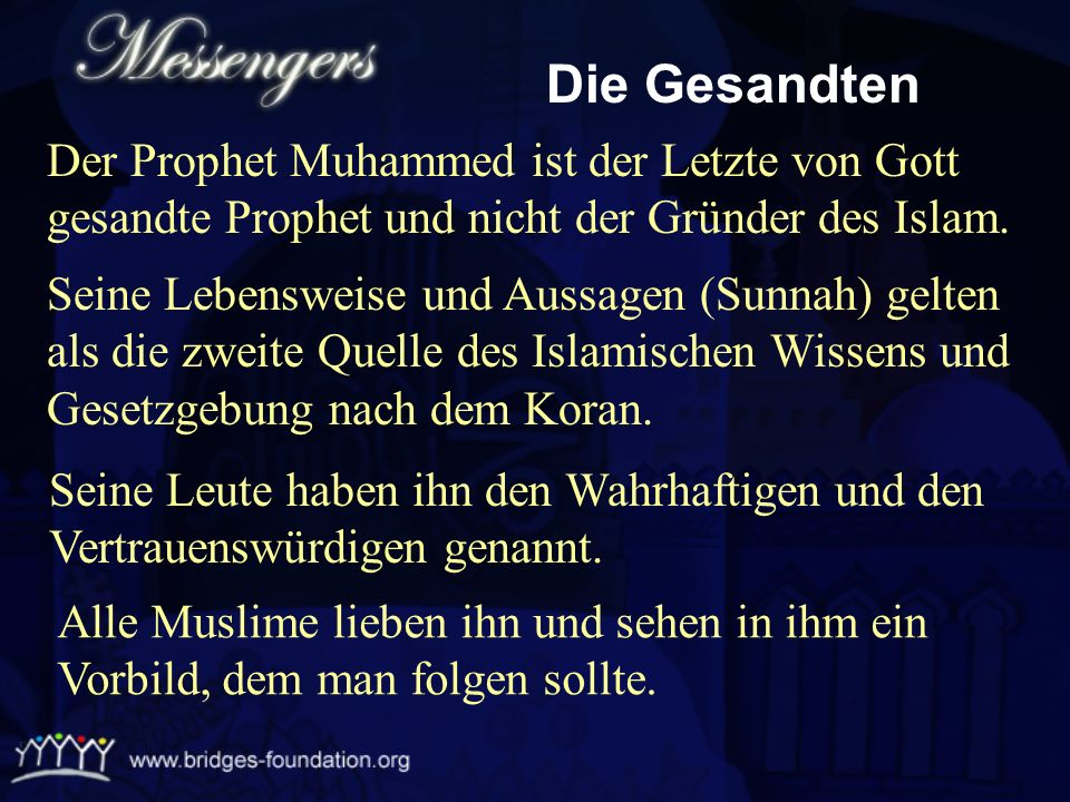 Die Gesandten Der Prophet Muhammed ist der Letzte von Gott gesandte Prophet und nicht der Gründer des Islam.