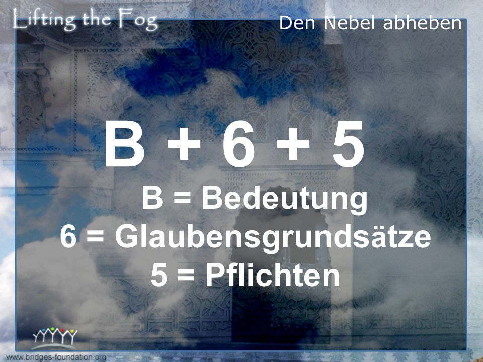 B = Bedeutung 6 = Glaubensgrundsätze 5 = Pflichten