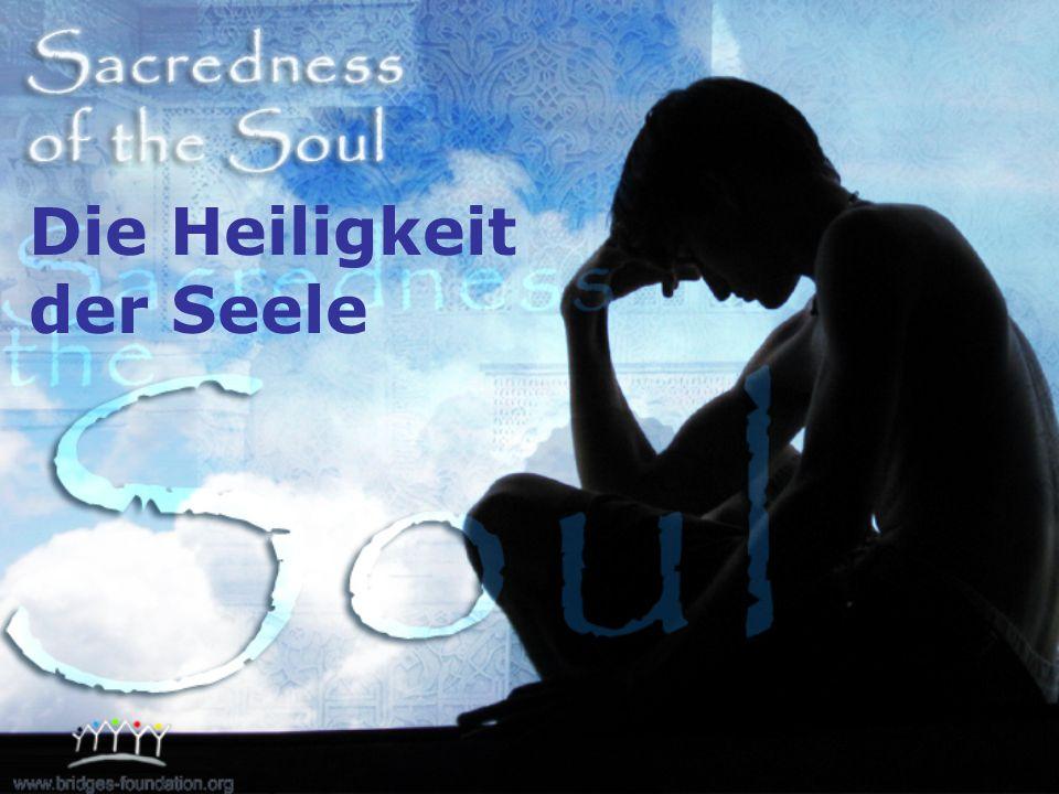Die Heiligkeit der Seele
