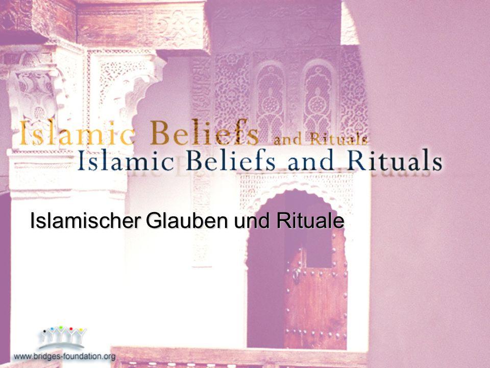 Islamischer Glauben und Rituale