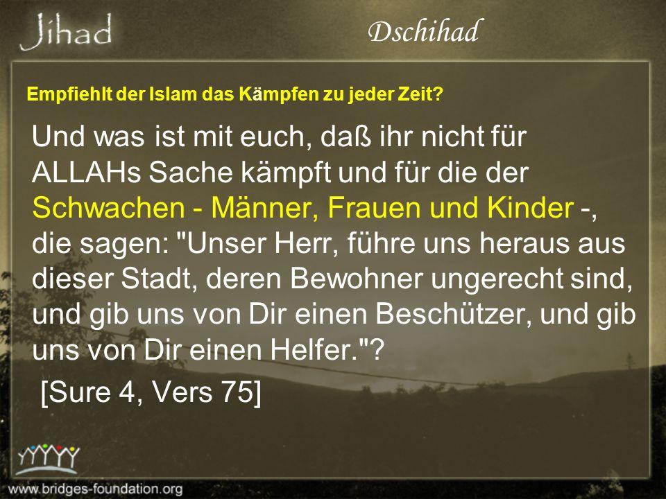 Empfiehlt der Islam das Kämpfen zu jeder Zeit