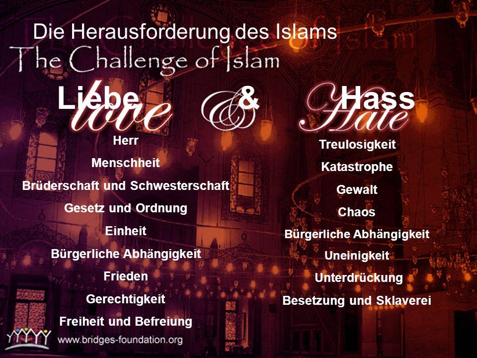 Liebe & Hass Die Herausforderung des Islams Herr Treulosigkeit