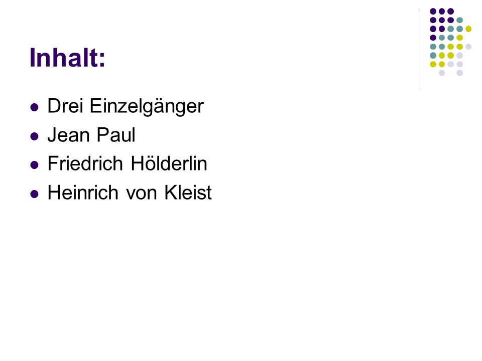 Inhalt: Drei Einzelgänger Jean Paul Friedrich Hölderlin