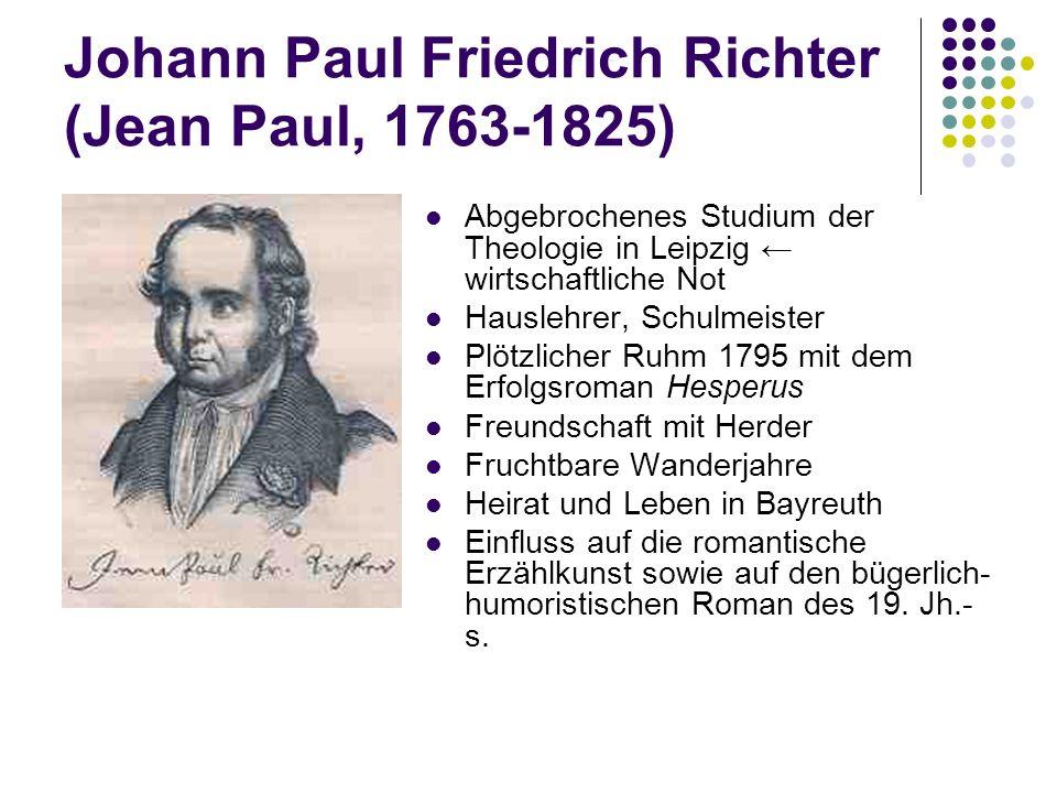 Johann Paul Friedrich Richter (Jean Paul, 1763-1825)