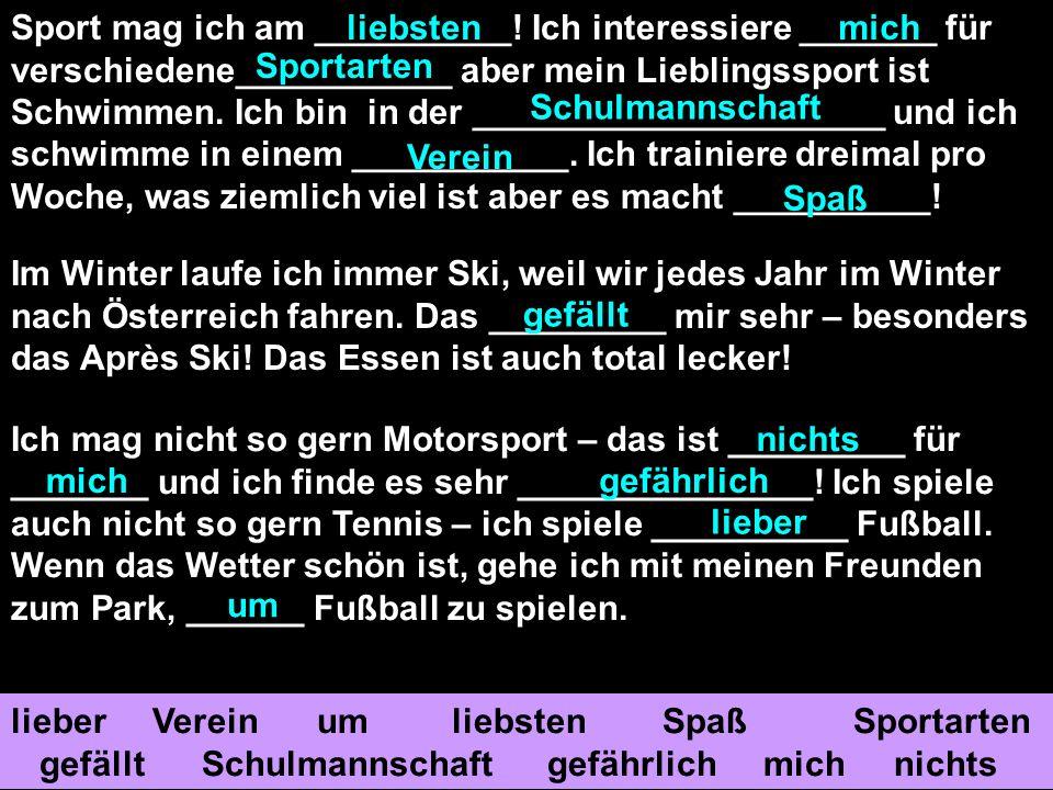 Sport mag ich am __________