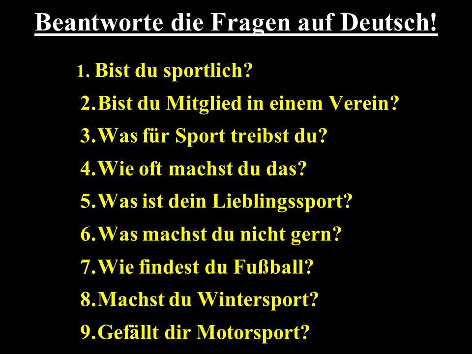 Beantworte die Fragen auf Deutsch!