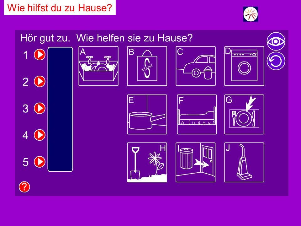 Wie hilfst du zu Hause Pupils note which activities are done. Click on the eye to reveal answers, and the arrow to restart.