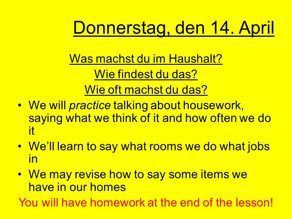 Donnerstag, den 14. April Was machst du im Haushalt