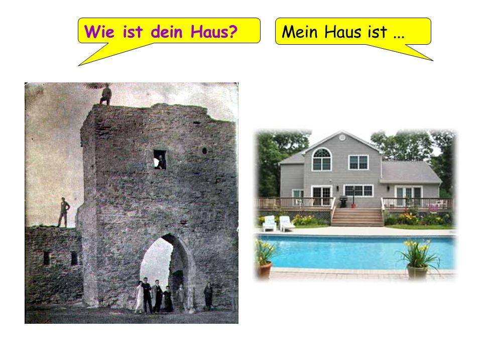 Wie ist dein Haus Mein Haus ist ... alt / modern