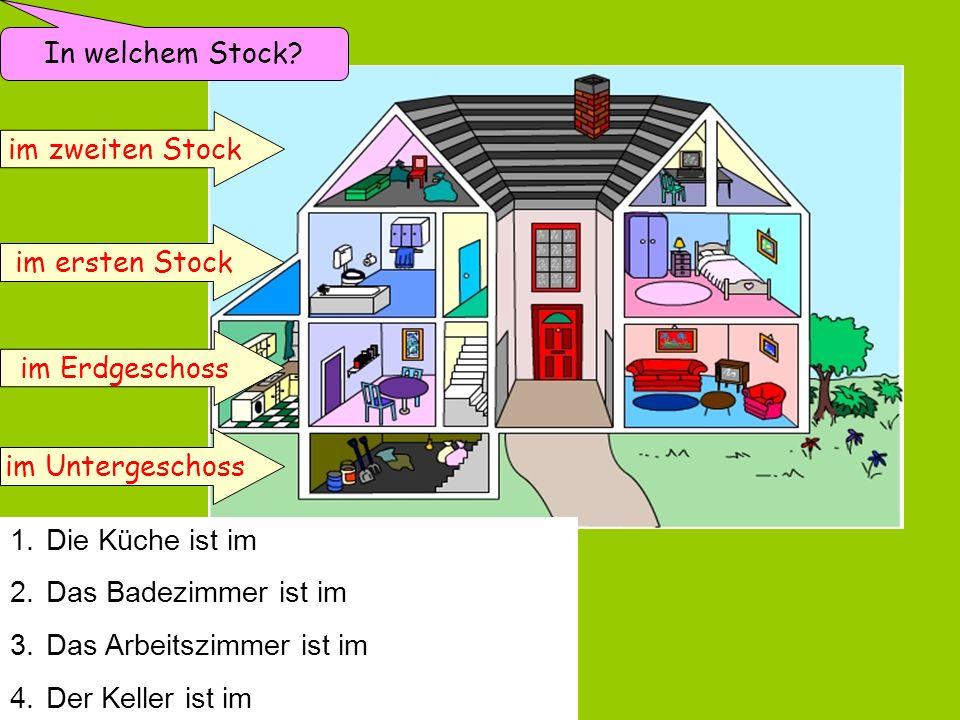 In welchem Stock im zweiten Stock. im ersten Stock. im Erdgeschoss. im Untergeschoss. Die Küche ist im Erdgeschoss.
