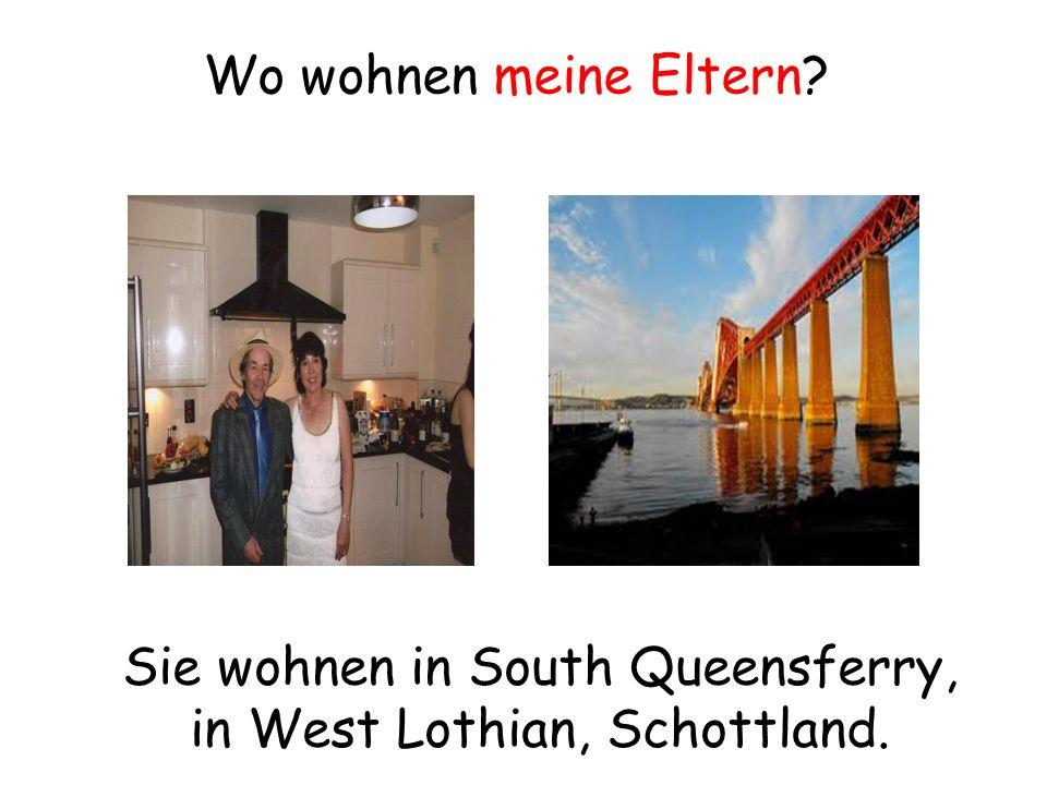 Sie wohnen in South Queensferry, in West Lothian, Schottland.