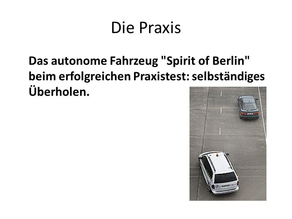 Die Praxis Das autonome Fahrzeug Spirit of Berlin beim erfolgreichen Praxistest: selbständiges Überholen.