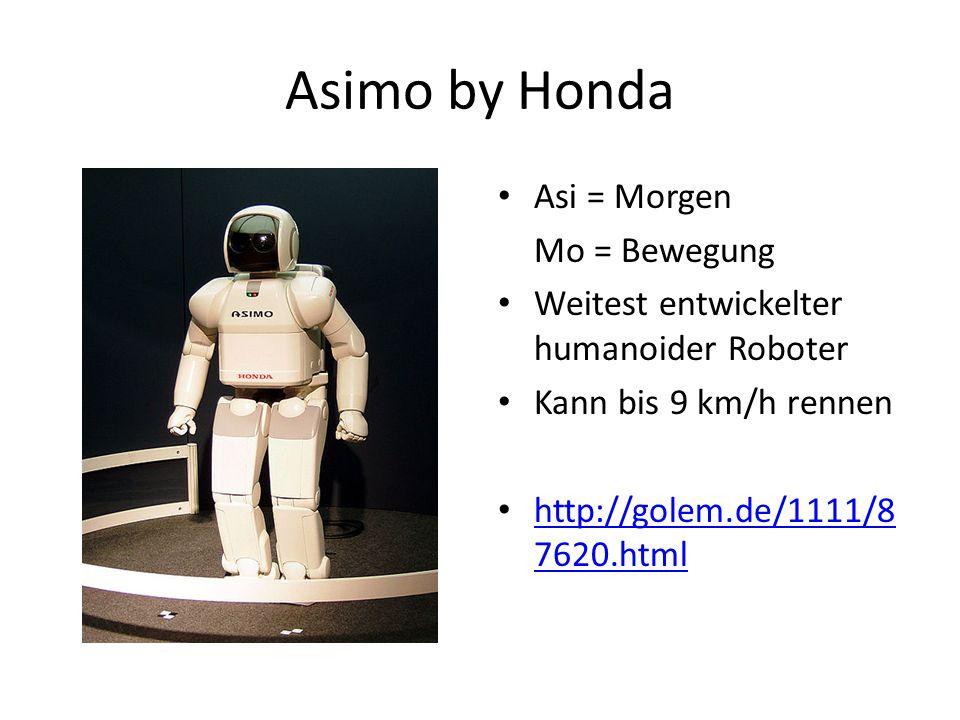 Asimo by Honda Asi = Morgen Mo = Bewegung