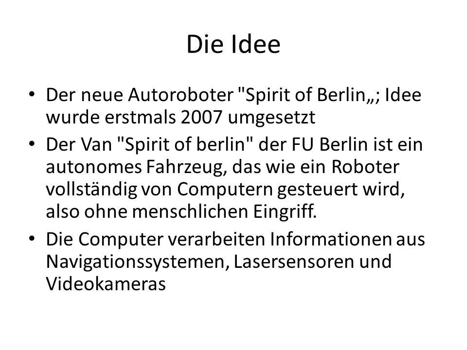 """Die Idee Der neue Autoroboter Spirit of Berlin""""; Idee wurde erstmals 2007 umgesetzt."""