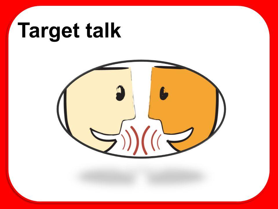 Target talk