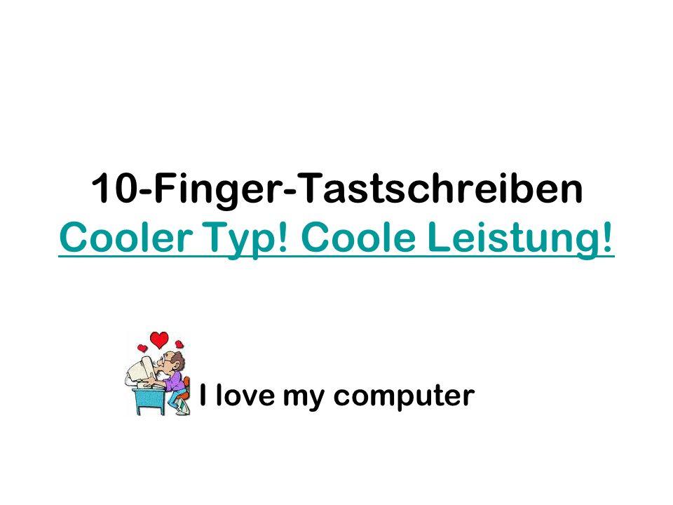 10-Finger-Tastschreiben Cooler Typ! Coole Leistung!
