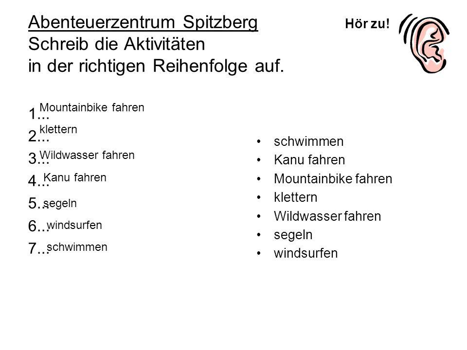 Abenteuerzentrum Spitzberg Schreib die Aktivitäten in der richtigen Reihenfolge auf.