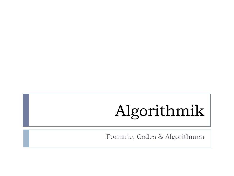 Formate, Codes & Algorithmen