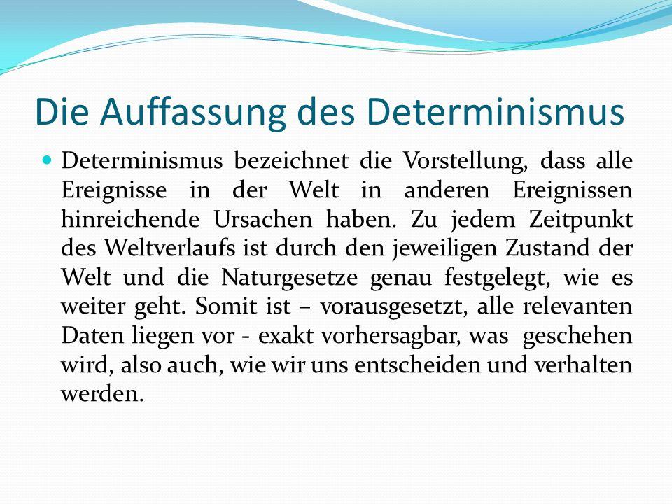Die Auffassung des Determinismus