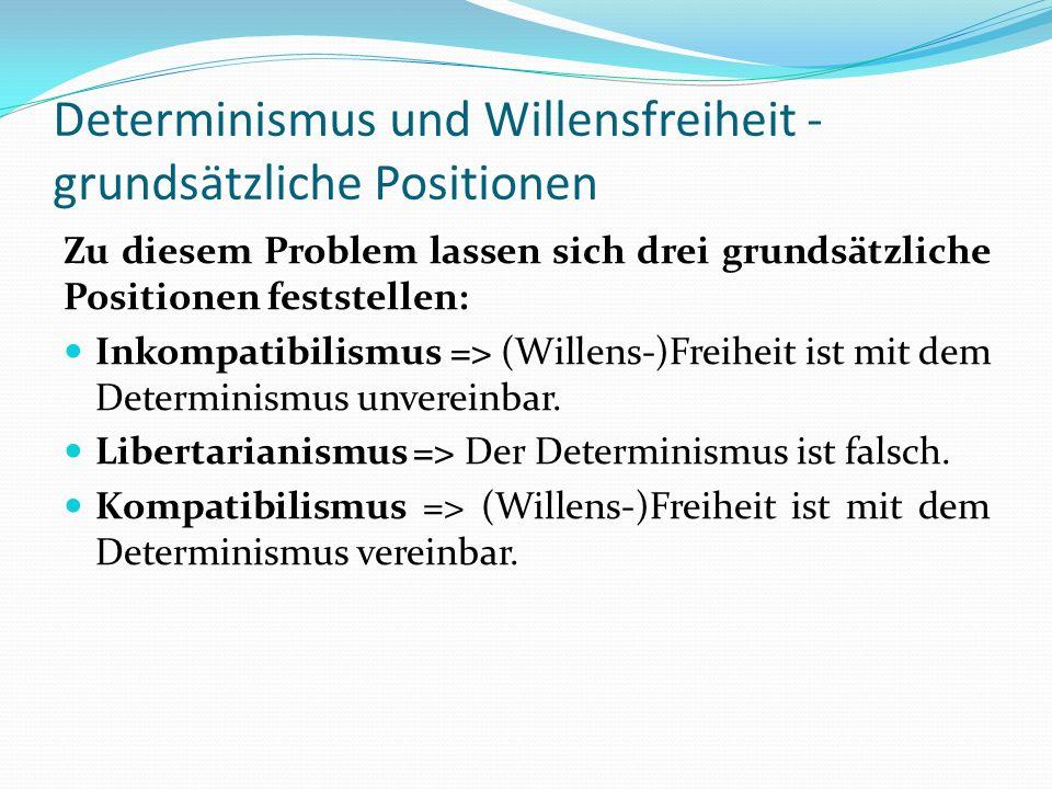 Determinismus und Willensfreiheit - grundsätzliche Positionen
