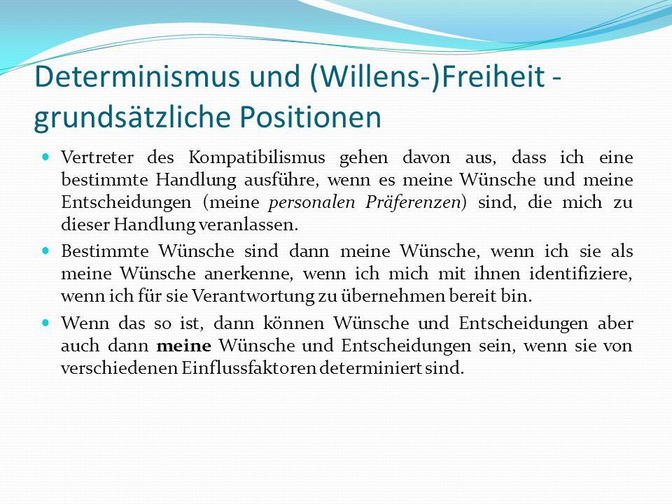 Determinismus und (Willens-)Freiheit - grundsätzliche Positionen