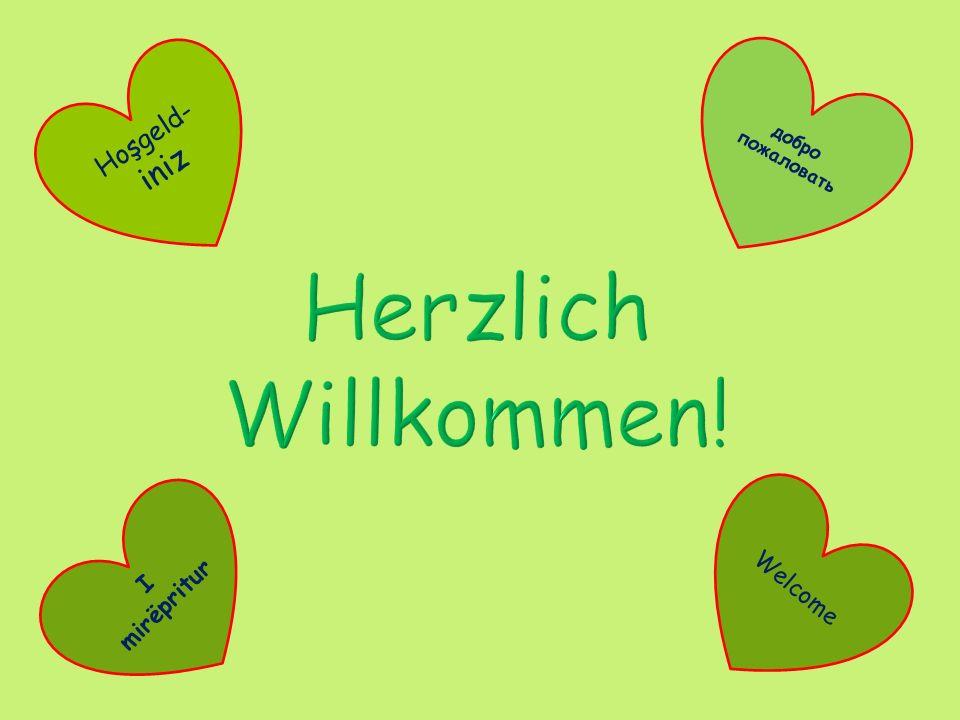Herzlich Willkommen! Hoşgeld-iniz Welcome I mirëpritur
