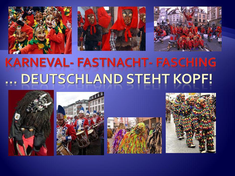 Karneval- Fastnacht- Fasching … Deutschland steht Kopf!