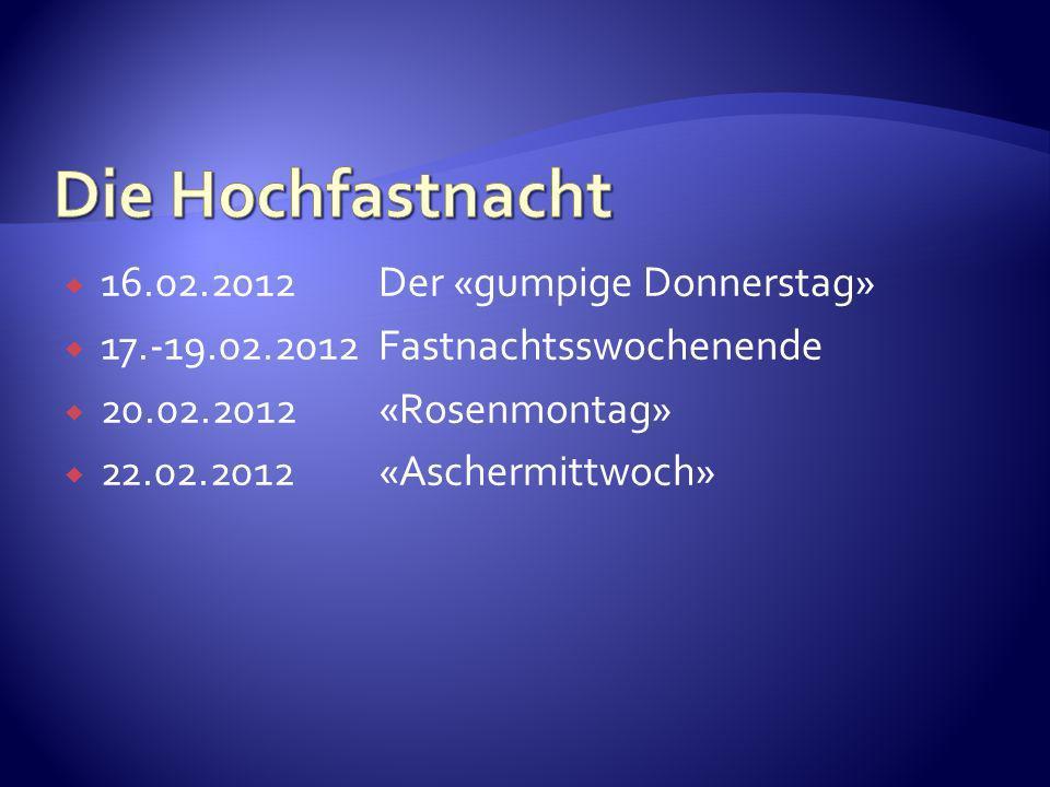 Die Hochfastnacht 16.02.2012 Der «gumpige Donnerstag»