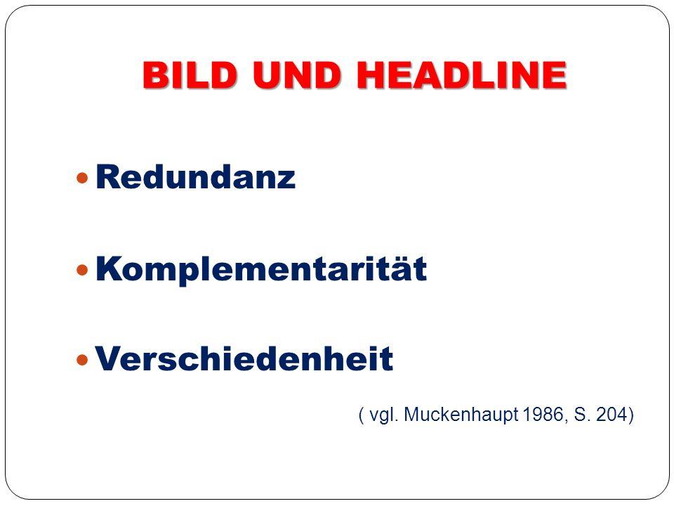 BILD UND HEADLINE Redundanz Komplementarität Verschiedenheit