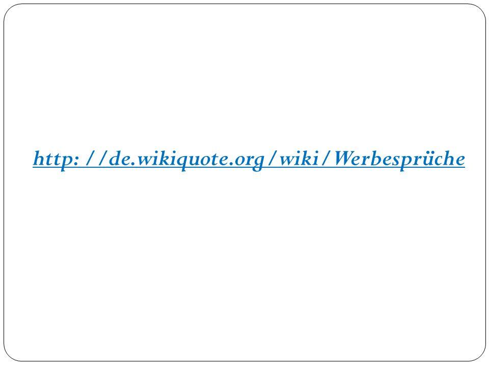 http: //de.wikiquote.org/wiki/Werbesprüche