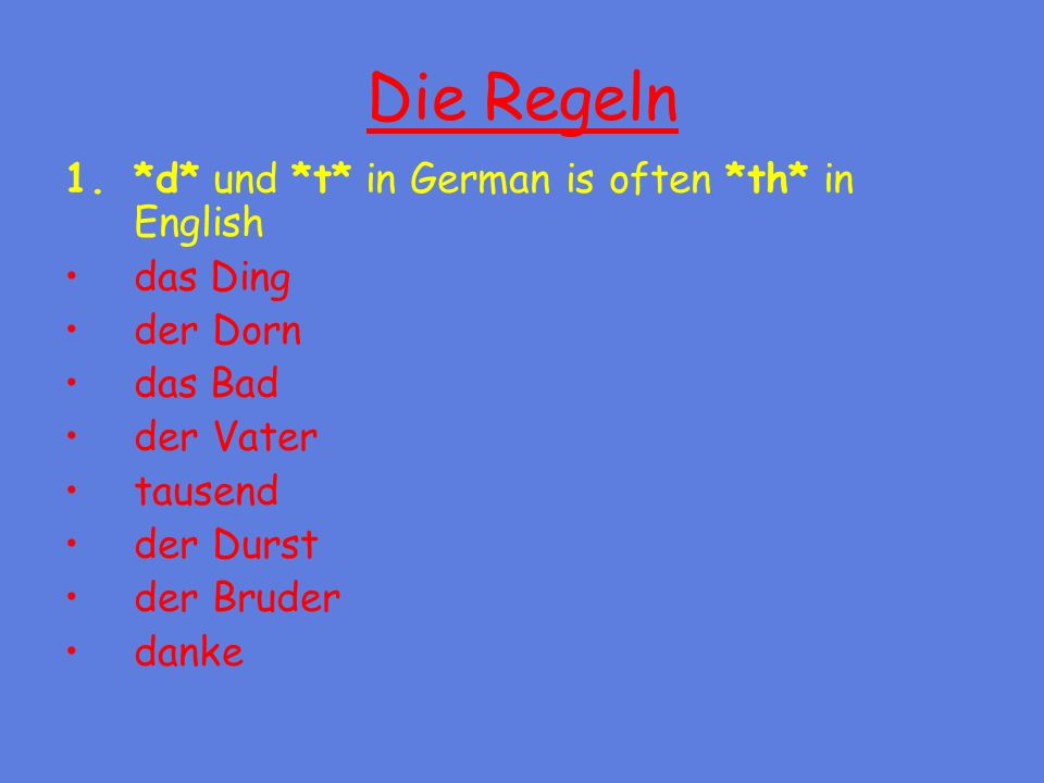 Die Regeln *d* und *t* in German is often *th* in English das Ding