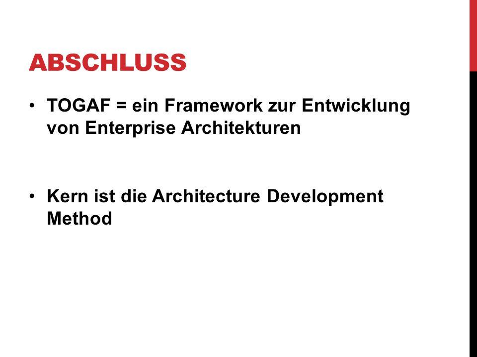Abschluss TOGAF = ein Framework zur Entwicklung von Enterprise Architekturen.