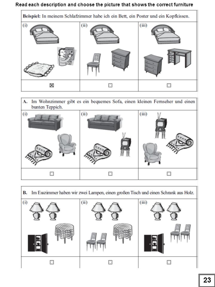 Read each description and choose the picture that shows the correct furniture