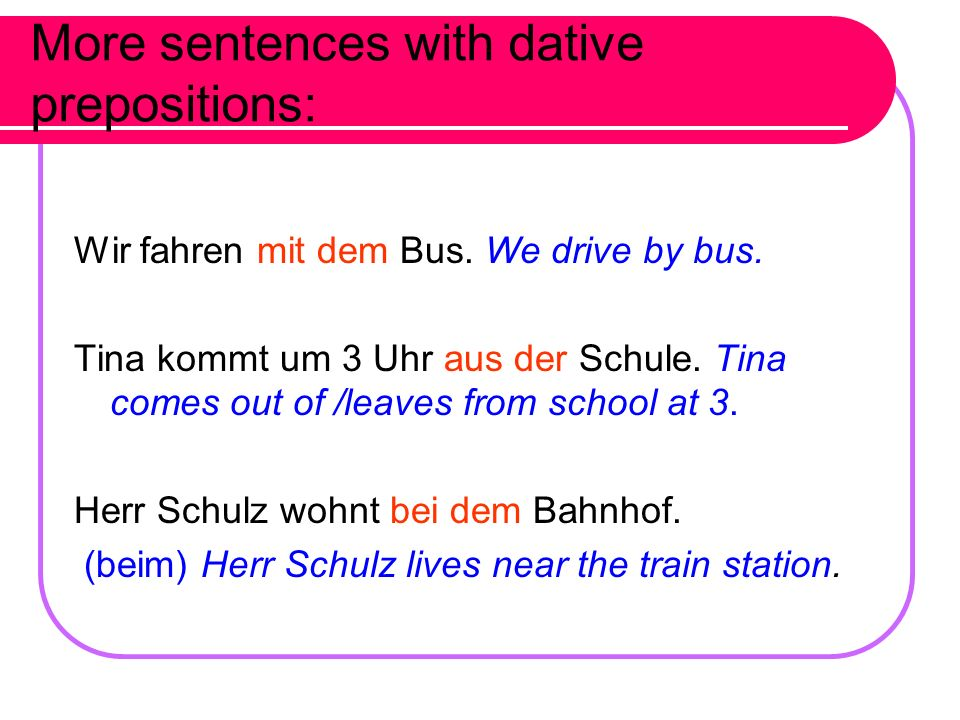 More sentences with dative prepositions: