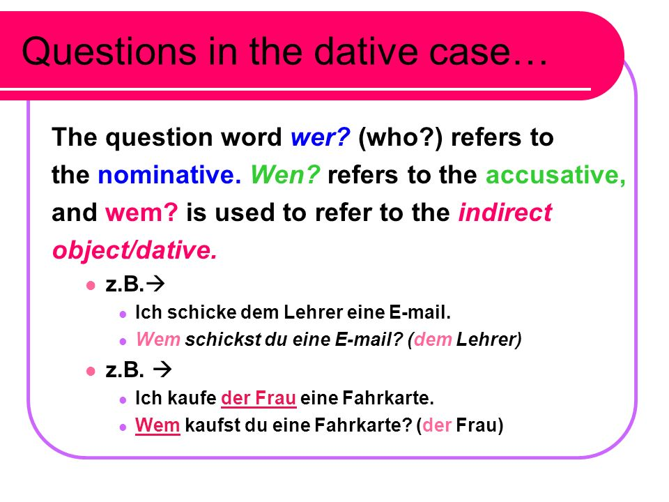 Questions in the dative case…
