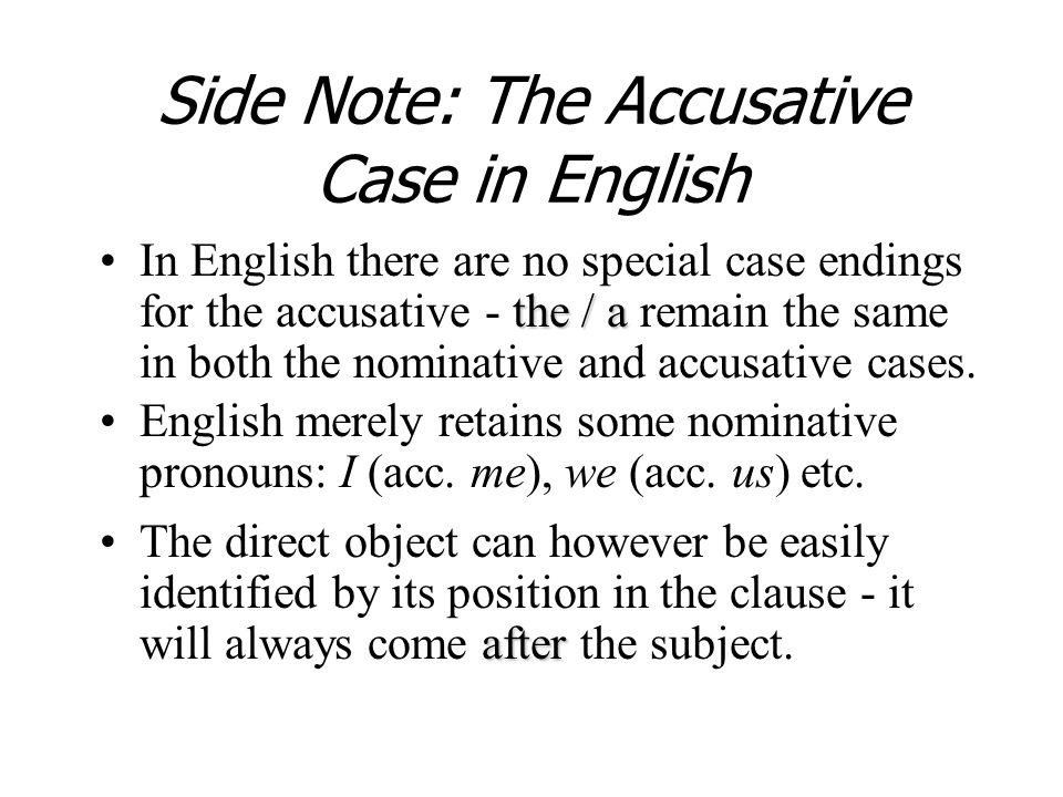 Side Note: The Accusative Case in English