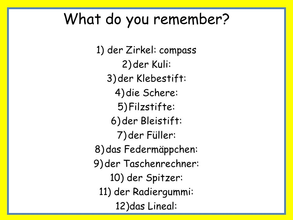 What do you remember der Zirkel: compass der Kuli: der Klebestift: