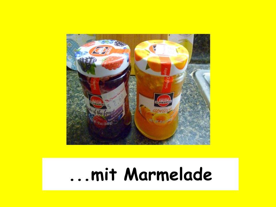 ...mit Marmelade