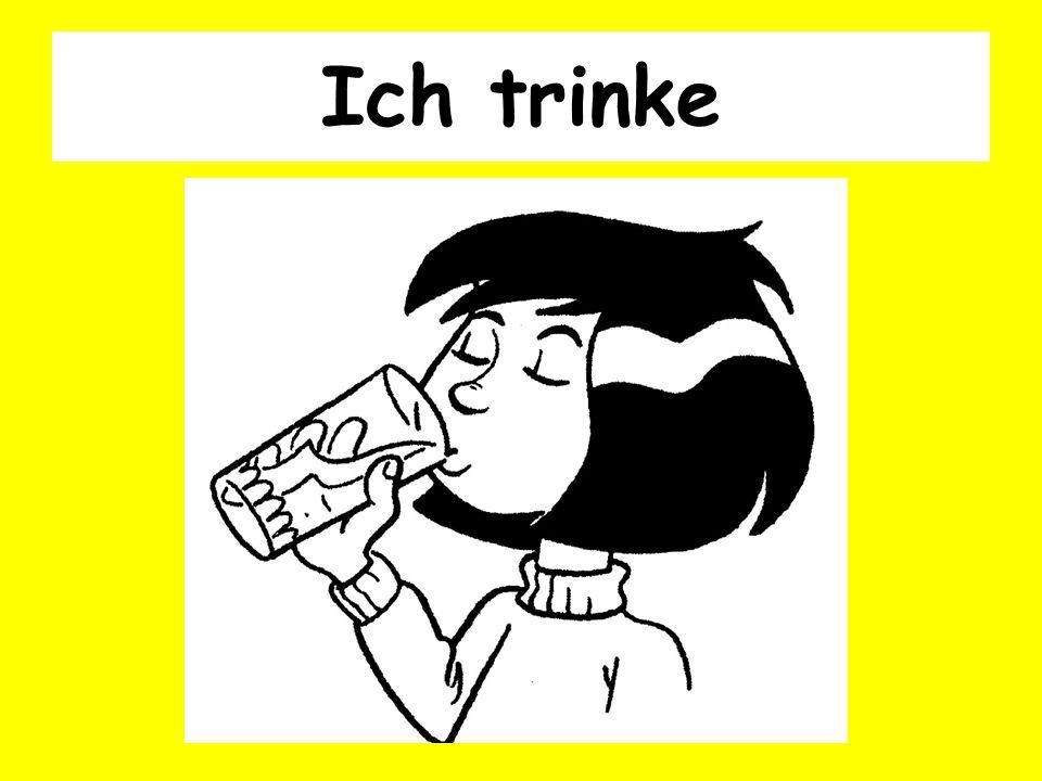 Ich trinke