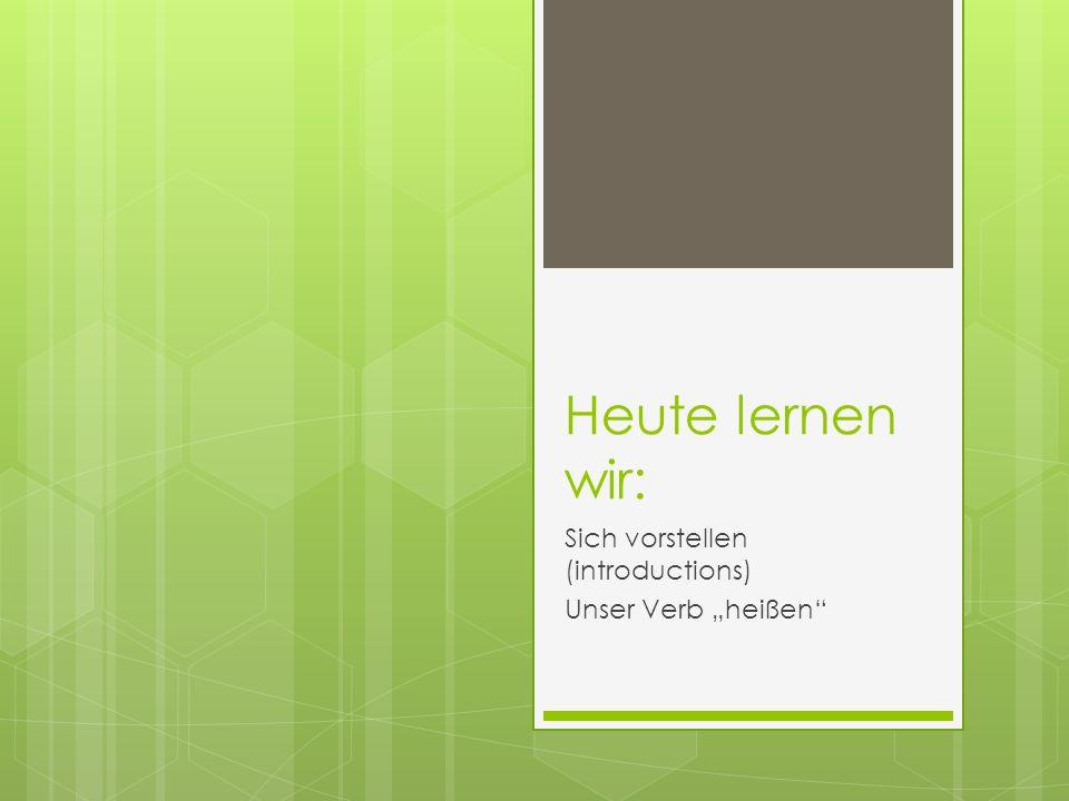"""Sich vorstellen (introductions) Unser Verb """"heißen"""