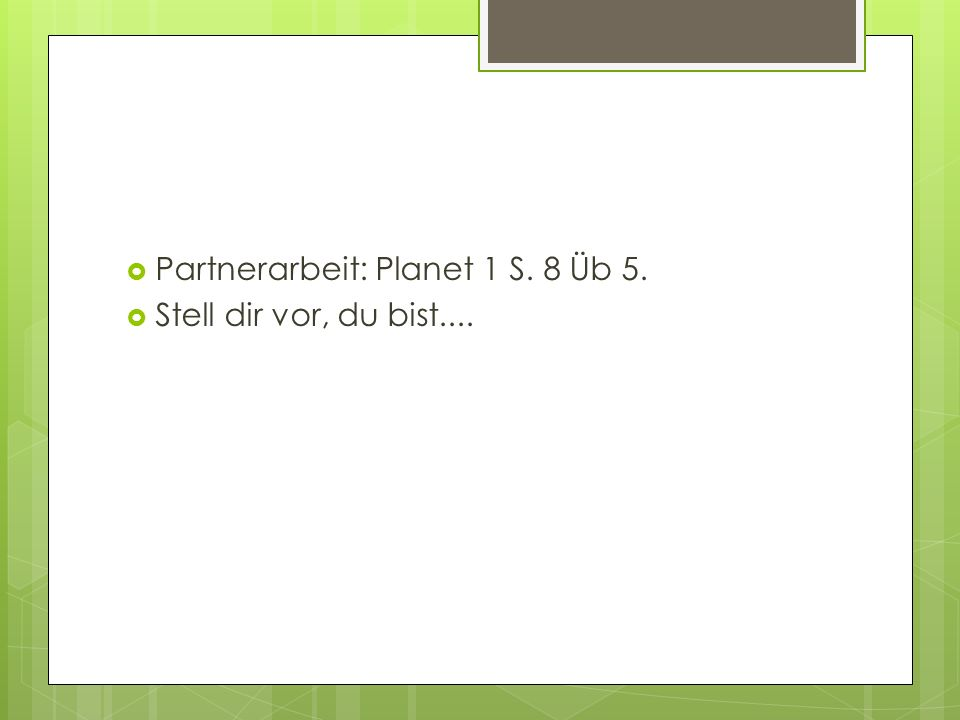 Partnerarbeit: Planet 1 S. 8 Üb 5.