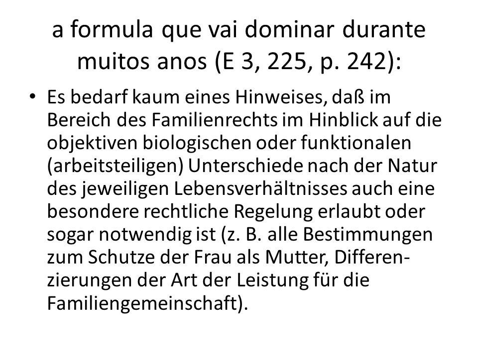 a formula que vai dominar durante muitos anos (E 3, 225, p. 242):