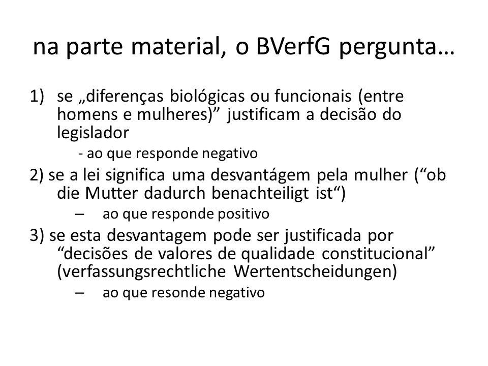 na parte material, o BVerfG pergunta…